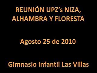 REUNIÓN  UPZ's  NIZA,  ALHAMBRA Y FLORESTA