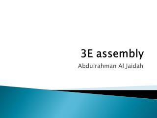 3E assembly