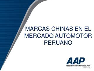 MARCAS CHINAS EN EL MERCADO AUTOMOTOR PERUANO