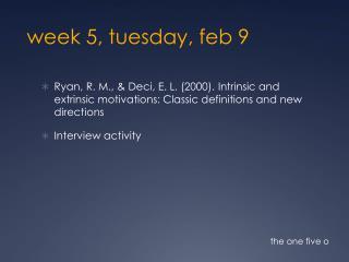 week 5,  tuesday ,  feb  9
