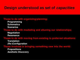 Design understood as  set of  capacities CURRICULUM YEAR 1