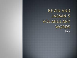 Kevin  and  jasmin's Vocabulary Words