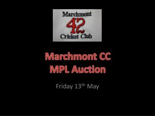 Marchmont CC MPL Auction
