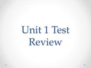 Unit 1 Test Review