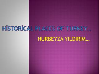 HİSTORİCAL PLACES OF TURKEY…