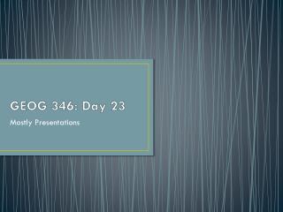 GEOG 346: Day 23