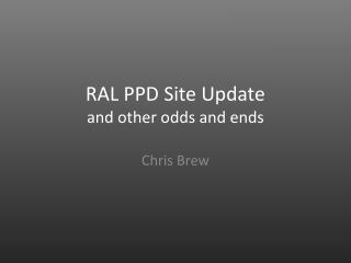 RAL PPD Site Update and other odds and ends