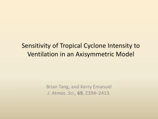 Sensitivity of Tropical Cyclone Intensity to Ventilation in an  Axisymmetric  Model