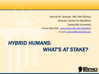 Hybrid  Humans: What's  at  Stake?