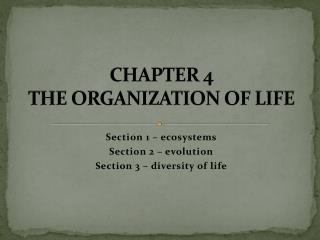 CHAPTER 4 THE ORGANIZATION OF LIFE