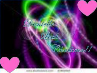 Danielle   Leah        Chadima!!