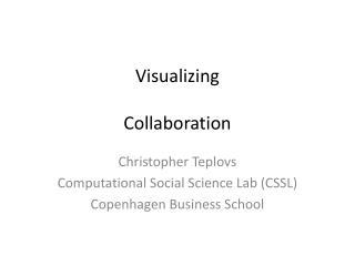 Visualizing Collaboration
