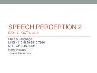 Speech  Perception 2 DAY 17  – Oct  4, 2013
