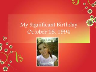 My Significant Birthday October 18, 1994