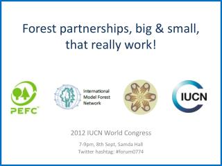 Forest  partnerships ,  big  &  small ,  that really work !