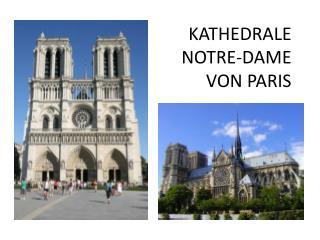 KATHEDRALE NOTRE-DAME  VON PARIS