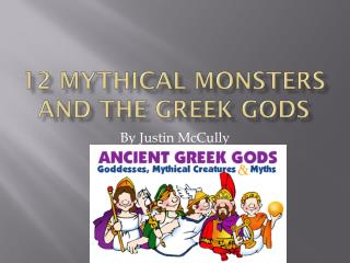 12 Mythical Monsters  and the  Greek Gods