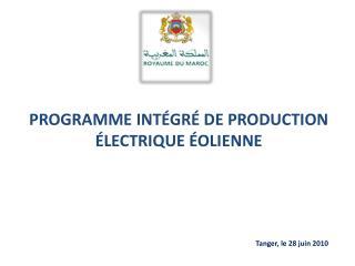 PROGRAMME INTÉGRÉ DE PRODUCTION ÉLECTRIQUE ÉOLIENNE