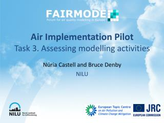 Air Implementation Pilot Task 3. Assessing  modelling  activities