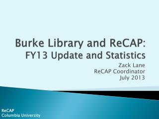 Burke Library and ReCAP: FY13 Update and Statistics