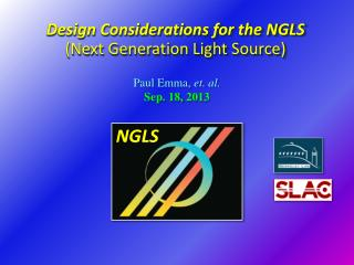 Design Considerations for the NGLS  (Next  Generation Light  Source)
