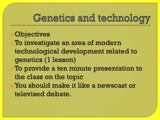 Genetics and technology