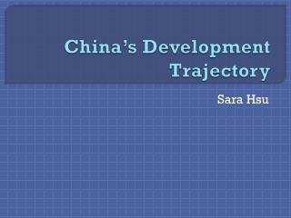 China's Development Trajectory