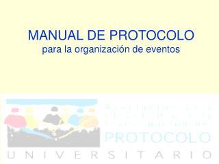 MANUAL DE PROTOCOLO para la organizaci n de eventos