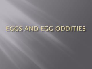 Eggs and Egg Oddities