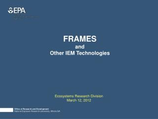 FRAMES and Other IEM Technologies