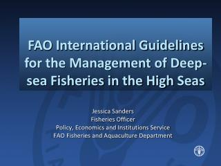 Jessica Sanders Fisheries Officer Policy, Economics and Institutions Service