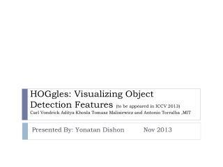 Presented By: Yonatan  Dishon  Nov 2013