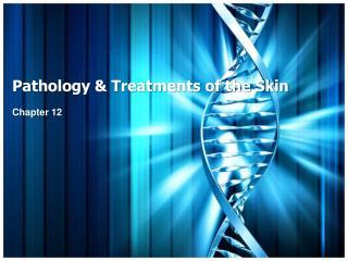 Pathology & Treatments of the Skin