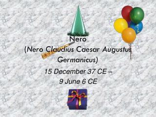 Nero ( Nero  Claudius Caesar Augustus  Germanicus )