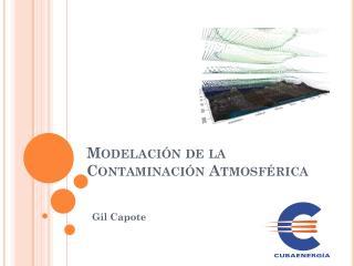 Modelación de la Contaminación Atmosférica