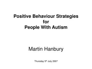 Positive Behaviour Strategies for People With Autism