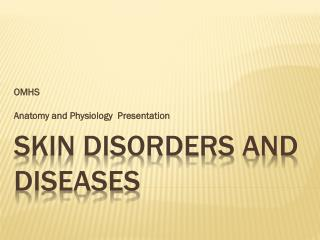Skin Disorders and Diseases