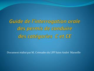 Guide  de l'interrogation  orale des permis de conduire des catégories   C et CE