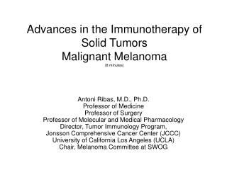 Advances in the Immunotherapy of Solid Tumors  Malignant Melanoma (8 minutes)