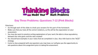 Day Three Problems: Questions 7-12 (Pink Blocks) Directions: