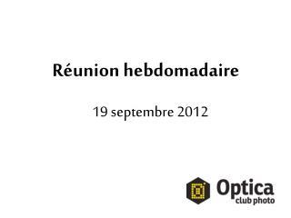Réunion hebdomadaire