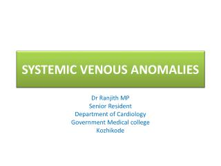 SYSTEMIC VENOUS ANOMALIES