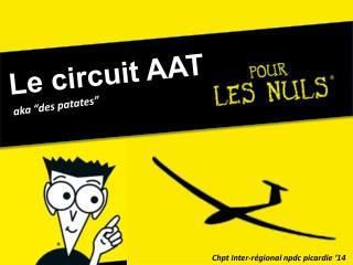 Le circuit AAT