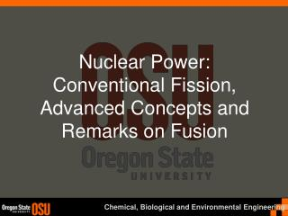 Nuclear Power: Conventional Fission, Advanced Concepts  and Remarks on Fusion