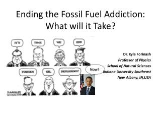 Ending the  Fossil Fuel  Addiction:  What will it Take?