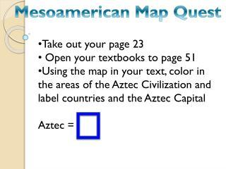 Mesoamerican Map Quest