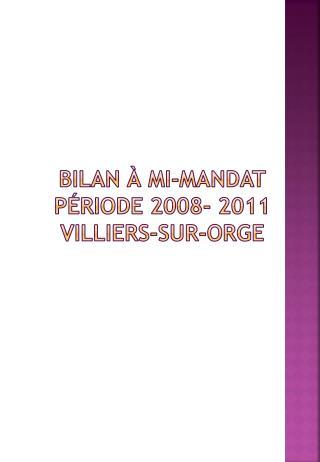 Bilan à mi-mandat période 2008- 2011 Villiers-sur-orge