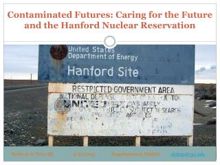 Contaminated  Futures: Caring for the Future and the Hanford Nuclear  Reservation