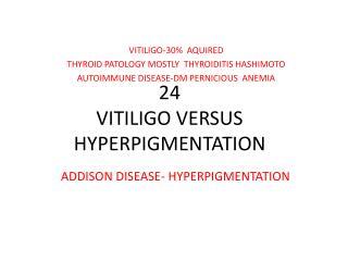24 VITILIGO VERSUS HYPERPIGMENTATION