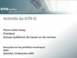 Activités du GTN-Q